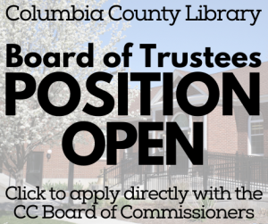 Columbia County Library is seeking a library advocate for our Board of Trustees